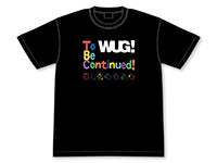 Wake Up, Girls!新章 WUG To Be Continued!Tシャツ